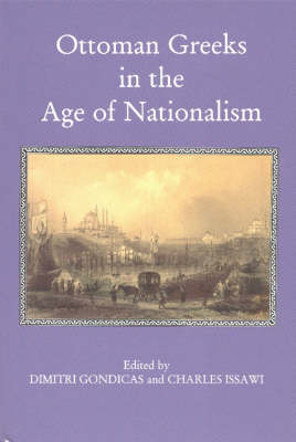 Ottoman Greeks in the Age of Nationalism: Politics, Economy & Society in the Nineteenth Century (Hardback)