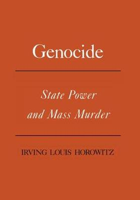 Genocide: State Power and Mass Murder (Hardback)