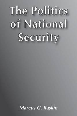 The Politics of National Security: Its Emergence as an Instrument of State Policy (Hardback)