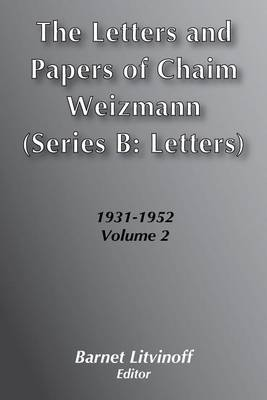 The Letters and Papers of Chaim Weizmann: Series B, Papers 1931- 1952 (Hardback)