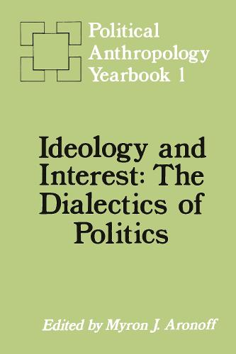 Ideology and Interest: The Dialectics of Politics (Hardback)