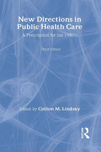 New Directions in Public Health Care: A Prescription for the 1980's (Hardback)