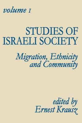 Studies of Israeli Society: Migration, Ethnicity and Community (Hardback)