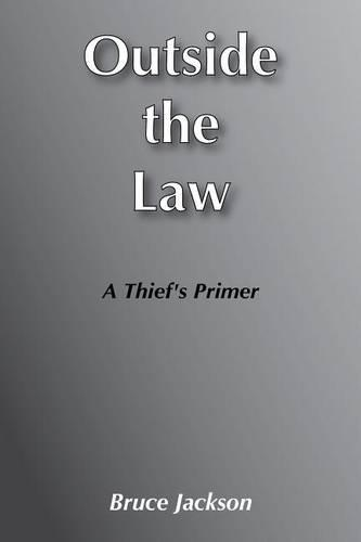 Outside the Law: Thief's Primer (Paperback)