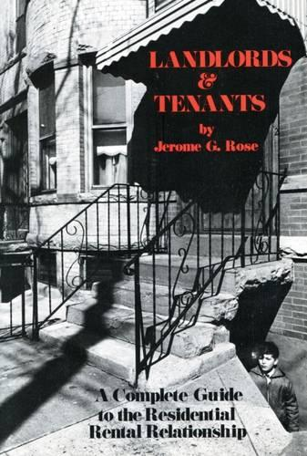 Landlords and Tenants; A Complete Guide to the Residential Rental Relationship (Paperback)