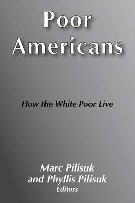 Poor Americans: How the White Poor Live (Paperback)
