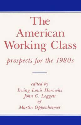The American Working Class: Prospects for the 1980s (Paperback)
