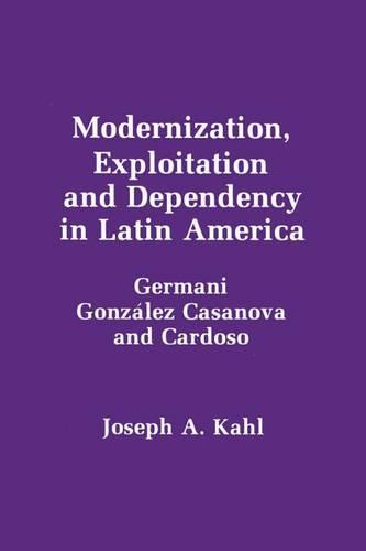 Modernization, Exploitation and Dependency in Latin America (Paperback)