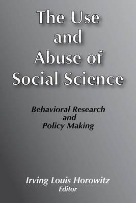 Use and Abuse of Social Science: Behavioural Research and Policy Making (Paperback)