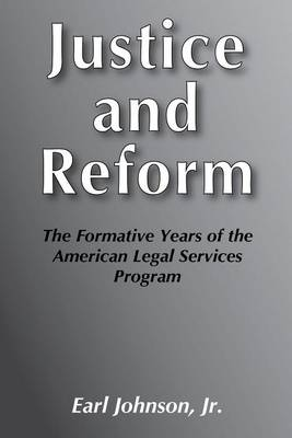 Justice and Reform: Formative Years of the American Legal Service Programme (Paperback)