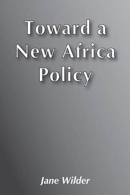 Toward a New Africa Policy (Paperback)