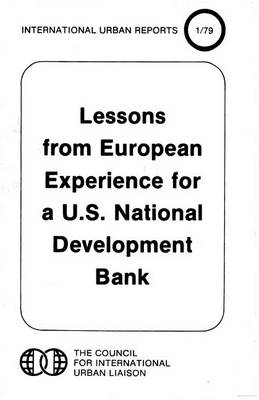 Lessons from European Experience for A U.S. National Development Bank (Paperback)