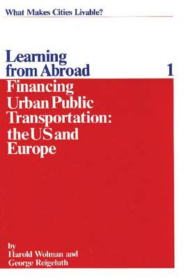 Financing Urban Public Transportation in the United States and Europe (Paperback)