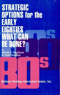 Strategic Options for the Early 80's: What Can be Done? (Paperback)