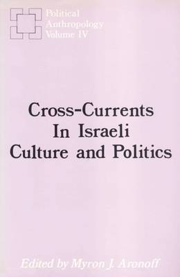 Cross-currents in Israeli Culture and Politics (Paperback)