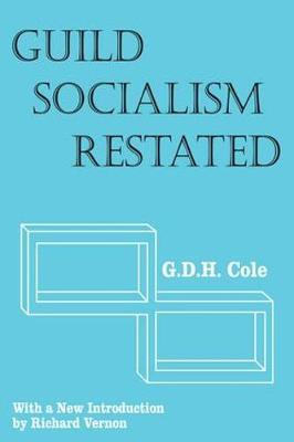 Guild Socialism Restated - Social Science Classics (Paperback)