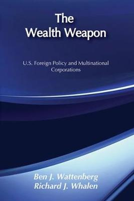 The Wealth Weapon: U.S. Foreign Policy and Multinational Corporations (Paperback)