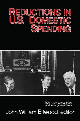Reductions in U.S. Domestic Spending: How They Affect State and Local Governments (Paperback)