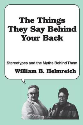 The Things They Say behind Your Back: Stereotypes and the Myths Behind Them (Paperback)