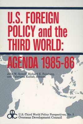 U.S. Foreign Policy and the Third World: Agenda 1985-86 - U.S.Third World Policy Perspectives Series (Paperback)