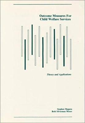 Outcome Measures for Child Welfare Services: Theory and Applications (Paperback)