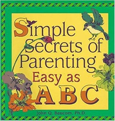Simple Secrets of Parenting: Easy as ABC (Paperback)