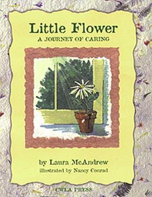 Little Flower: A Journey of Caring (Paperback)