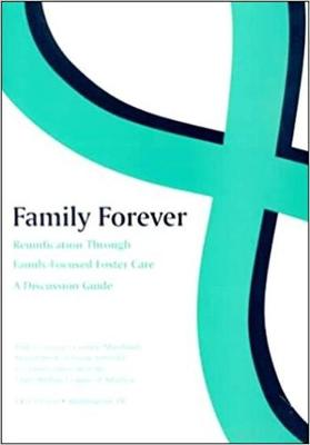 Family Forever: Reunification through Family-Focused Care (Paperback)