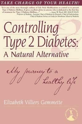 Controlling Type 2 Diabetes: A Natural Alternative (Paperback)