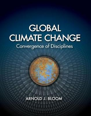 Global Climate Change: Convergence of Disciplines (Paperback)