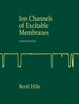 Ionic Channels of Excitable Membranes (Hardback)