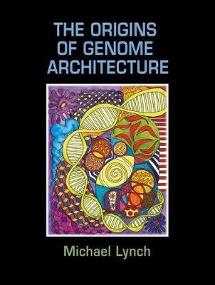 The Origins of Genome Architecture (Hardback)