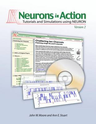 Neurons in Action 2: Tutorials and Simulations Using NEURON (CD-ROM)