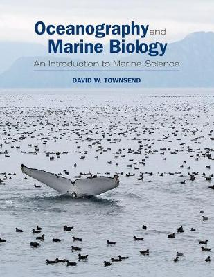 Oceanography and Marine Biology: An Introduction to Marine Science (Hardback)