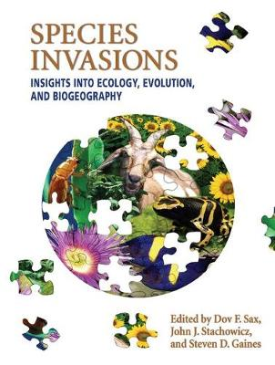 Species Invasions: Insights into Ecology, Evolution, and Biogeography (Hardback)