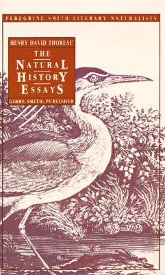 The Natural History Essays - Peregrine Smith Literary Naturalists (Paperback)