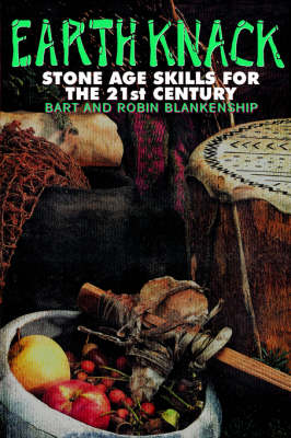 Earth Knack: Stone Age Skills for the 21st Century (Paperback)