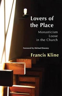 Lovers of the Place: Monasticism Loose in the Church - Monastic Wisdom Series 38 (Paperback)