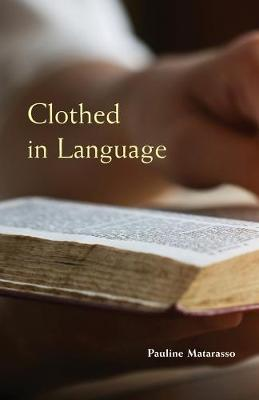 Clothed in Language - Monastic Wisdom Series 59 (Paperback)