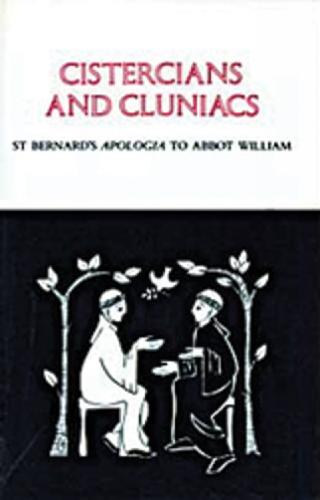 Cistercians and Cluniacs: St. Bernard's Apologia To Abbot William - Cistercian Fathers 1 (Paperback)
