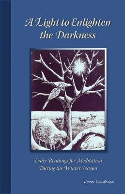 A Light To Enlighten The Darkness: Daily Readings for Meditation during the Winter Season - Cistercian Studies 227 (Paperback)
