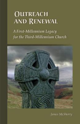 Outreach And Renewal: A First-Millennium Legacy for the Third-Millennium Church - Cistercian Studies 236 (Paperback)