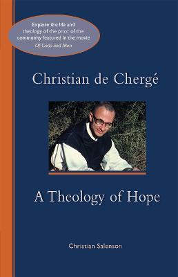 Christian de Cherge: A Theology of Hope - Cistercian Studies 247 (Paperback)