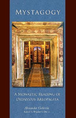 Mystagogy: A Monastic Reading of Dionysius Areopagita - Cistercian Studies 250 (Paperback)