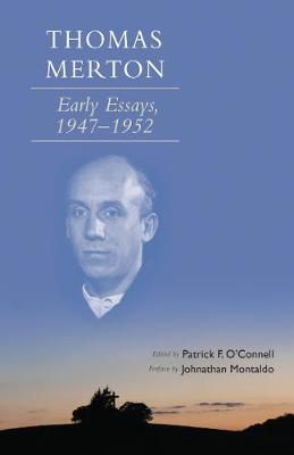 Thomas Merton: Early Essays, 1947-1952 - Cistercian Studies 266 (Paperback)