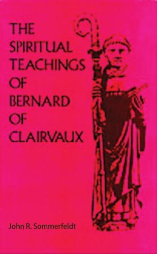 The Spiritual Teachings Of Saint Bernard Of Clairvaux - Cistercian Studies 125 (Paperback)