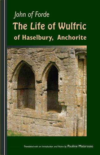 The Life of Wulfric of Haselbury, Anchorite - Cistercian Fathers 79 (Paperback)