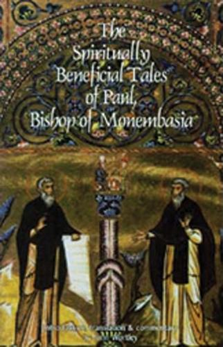 The Spiritually Beneficial Tales of Paul, Bishop of Monembasia - Cistercian Studies 159 (Paperback)