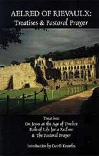 Aelred of Rievaulx: Treatises and Pastoral Prayer - Cistercian Fathers 2 (Paperback)
