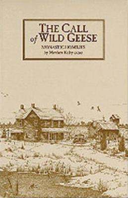 The Call Of Wild Geese: More Sermons in a Monastery - Cistercian Studies 136 (Paperback)